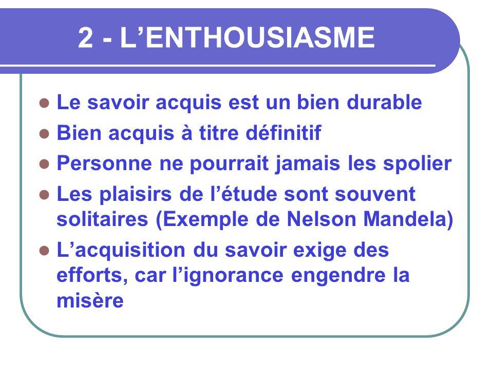 2 - L'ENTHOUSIASME Le savoir acquis est un bien durable