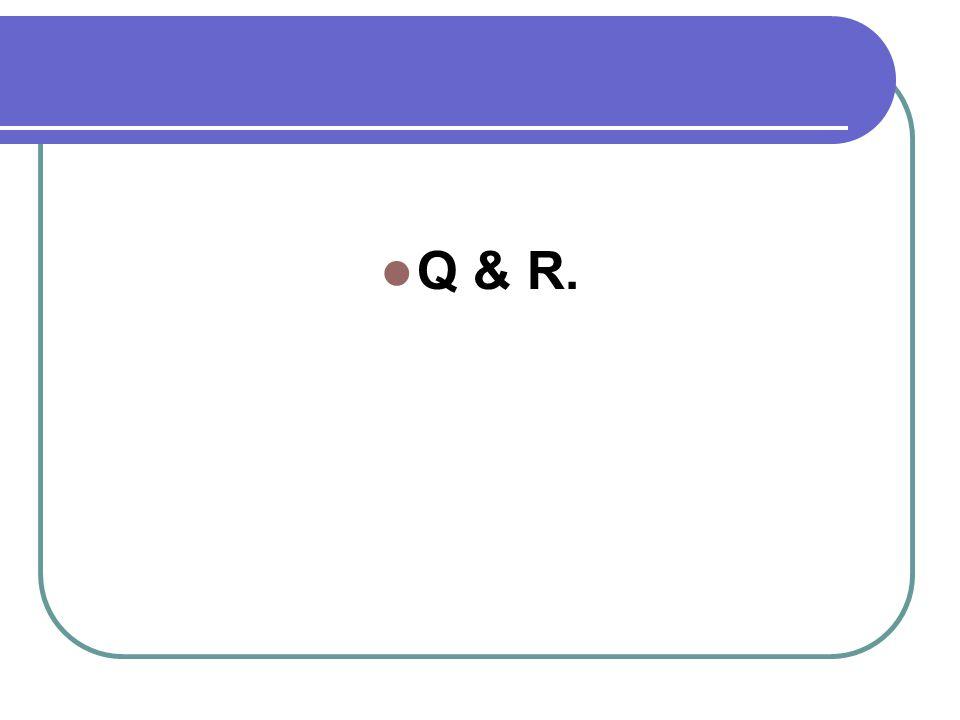Q & R.