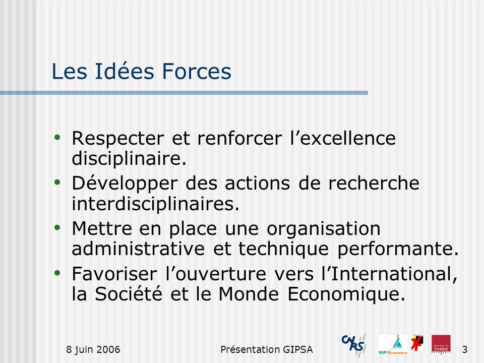Les Idées Forces Respecter et renforcer l'excellence disciplinaire.