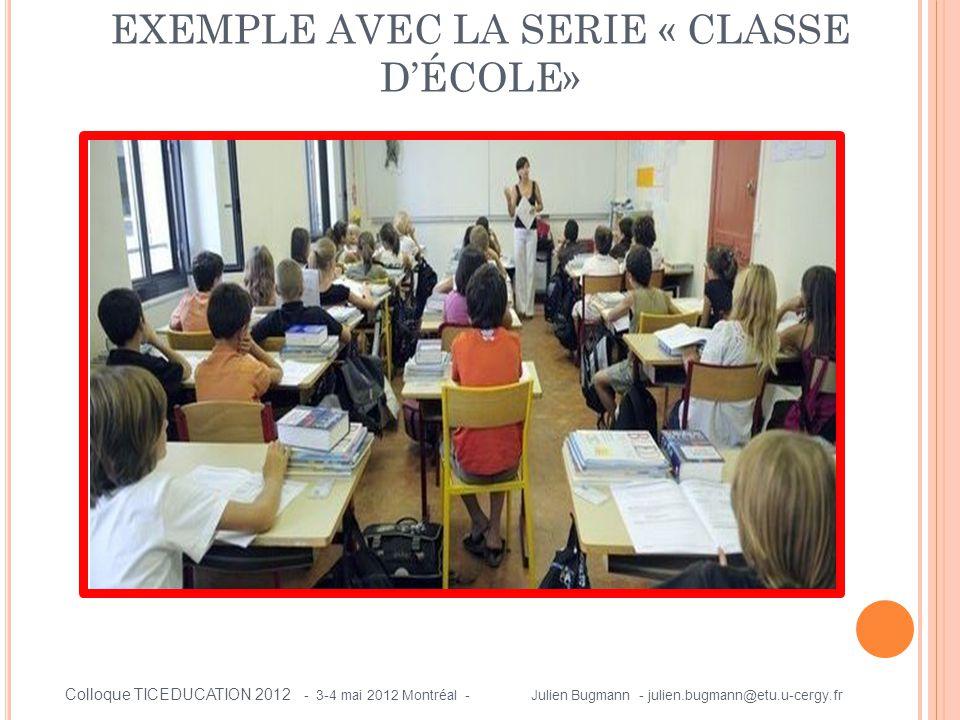 EXEMPLE AVEC LA SERIE « CLASSE D'ÉCOLE»