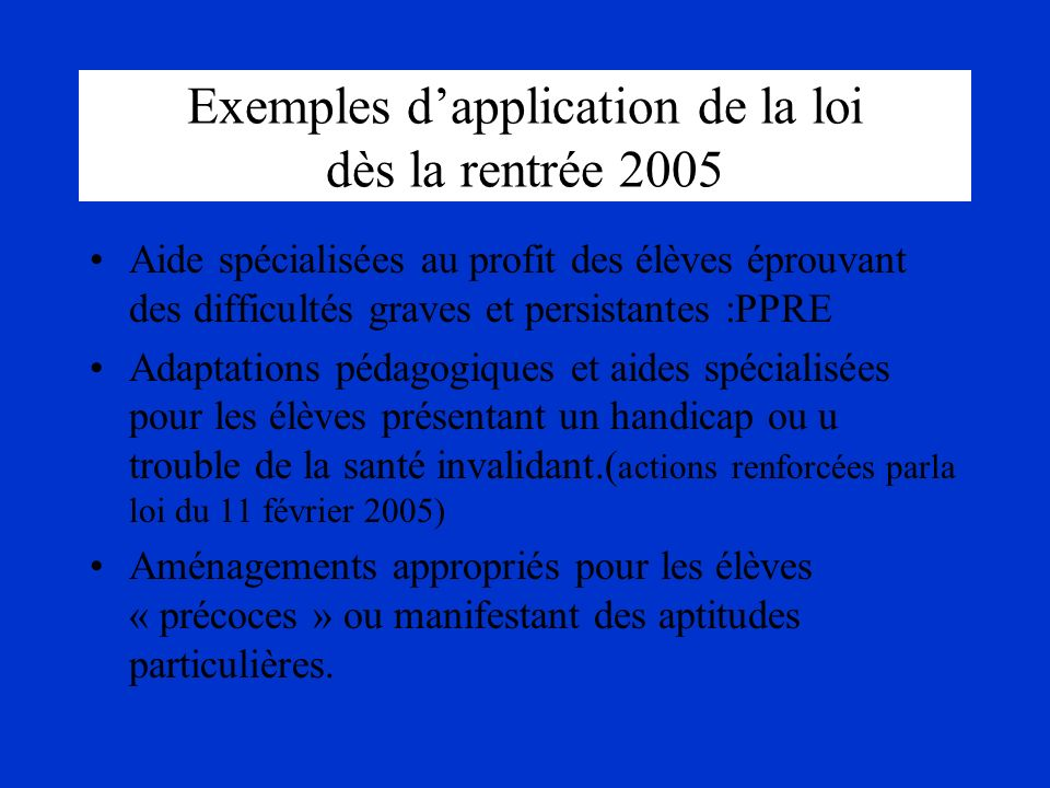 Exemples d'application de la loi dès la rentrée 2005