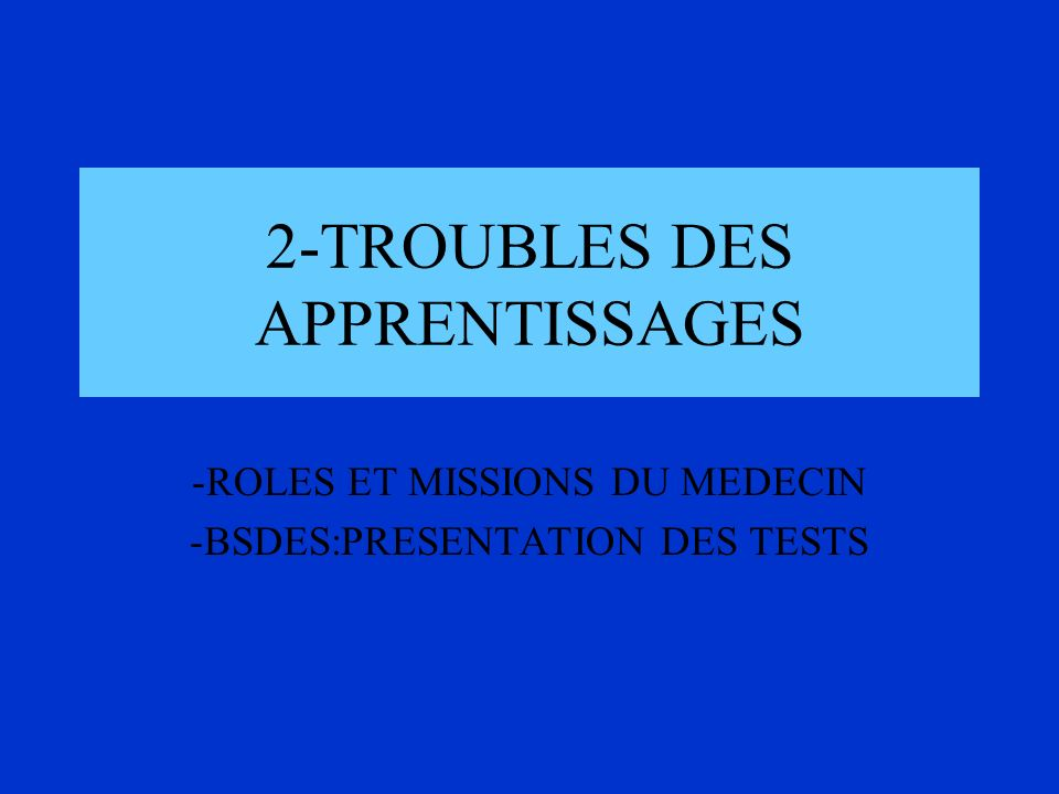 2-TROUBLES DES APPRENTISSAGES