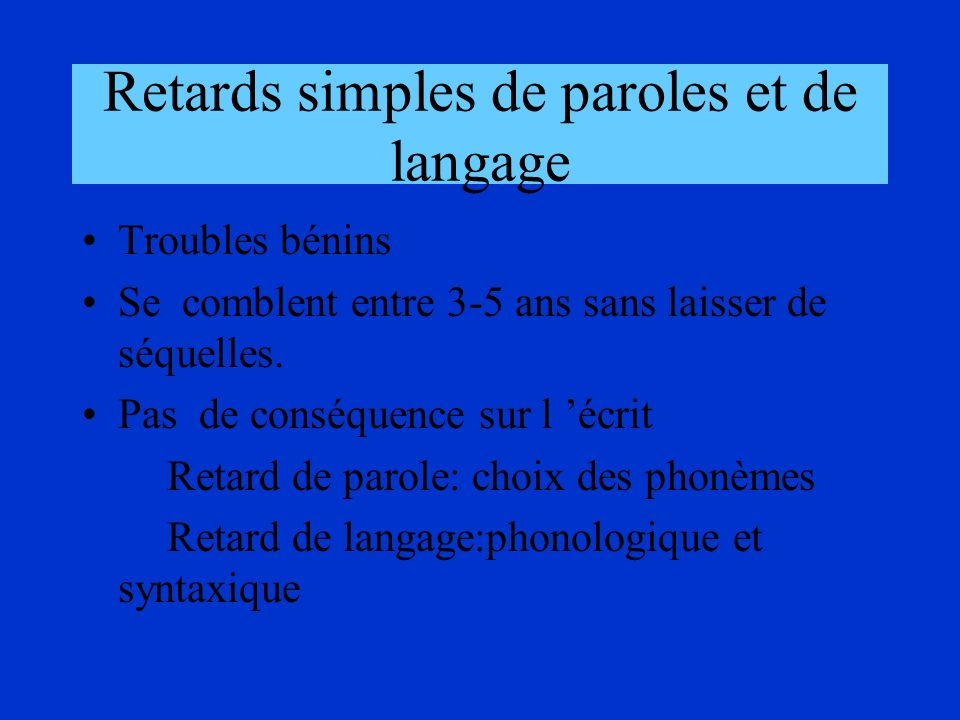 Retards simples de paroles et de langage