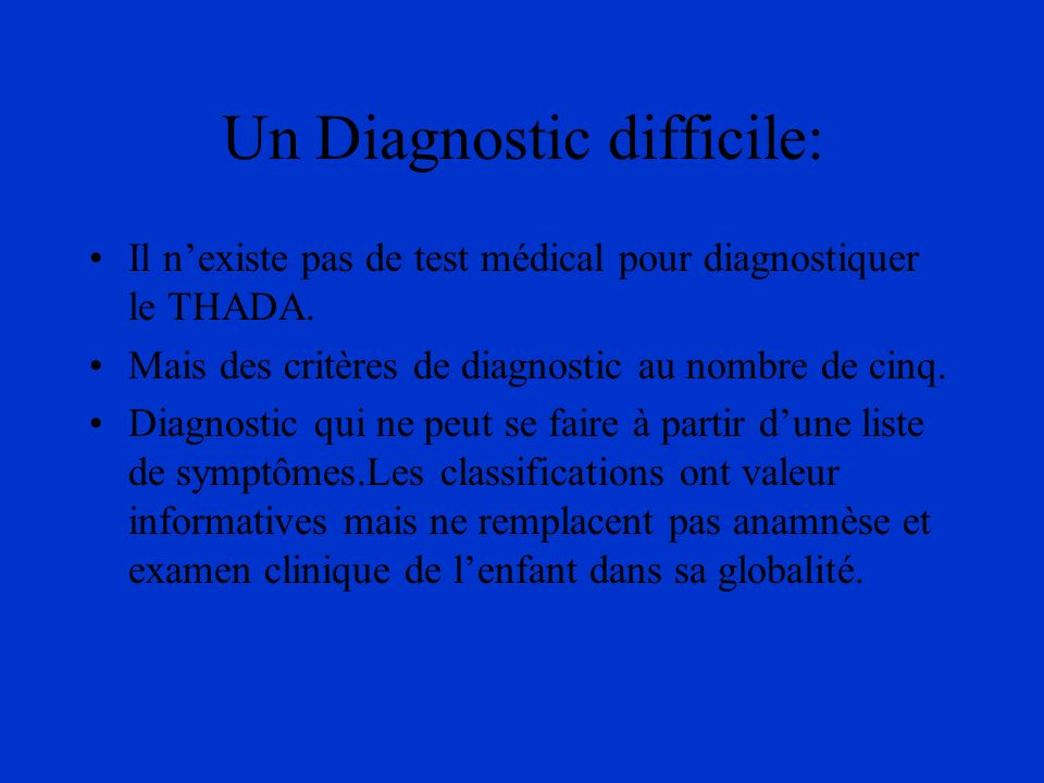 Un Diagnostic difficile: