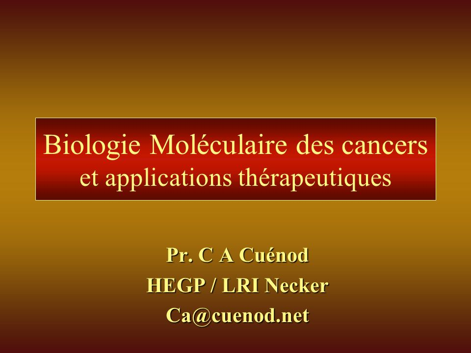 Biologie Moléculaire des cancers et applications thérapeutiques