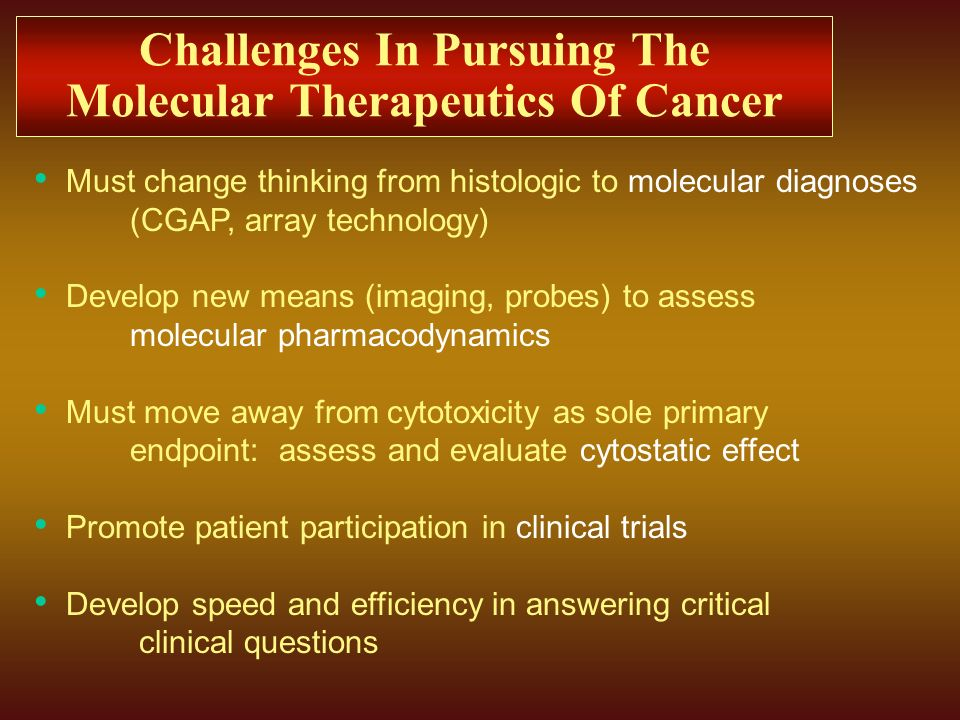 Challenges In Pursuing The Molecular Therapeutics Of Cancer