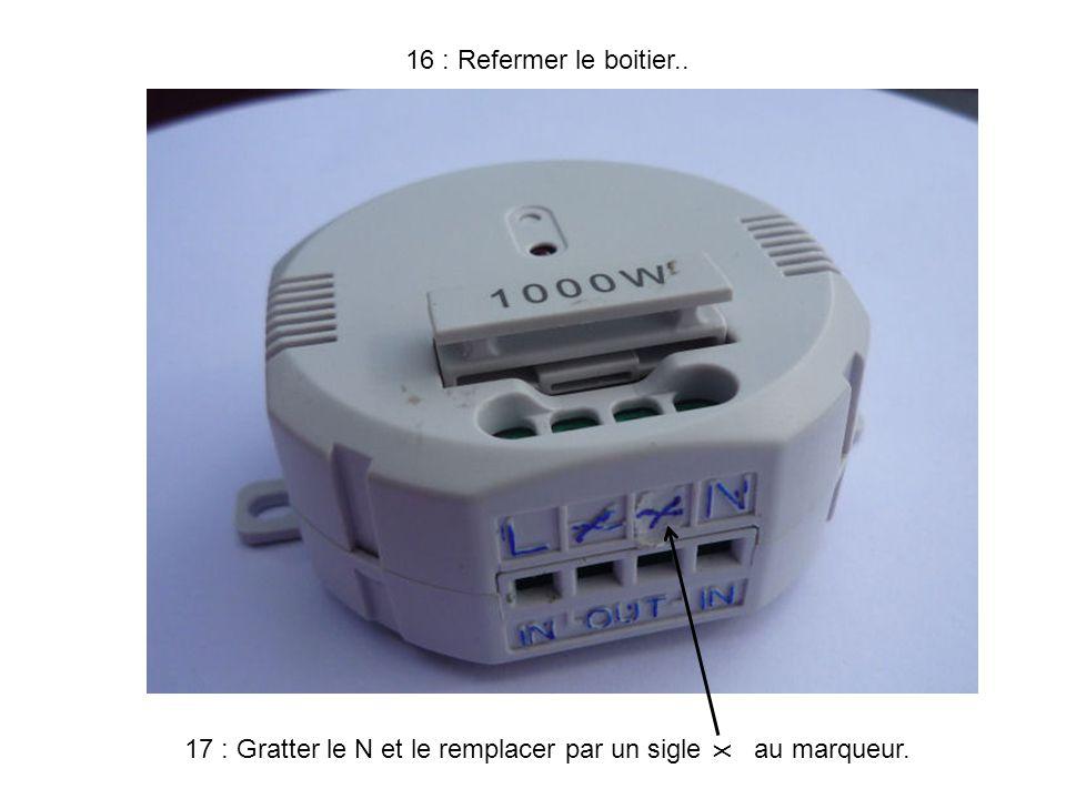 17 : Gratter le N et le remplacer par un sigle au marqueur.