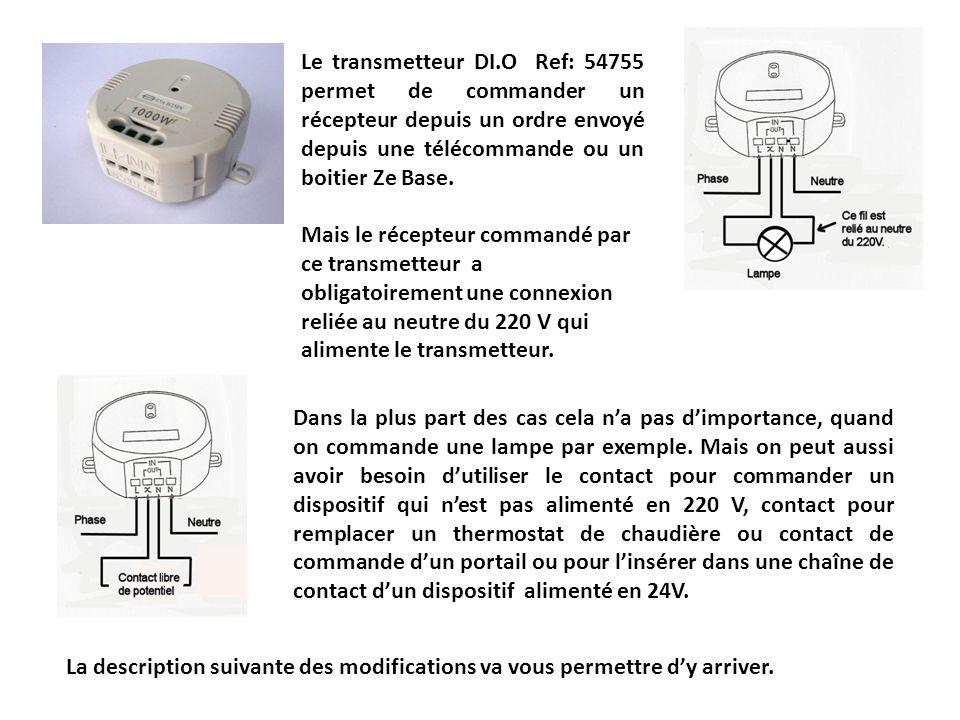 Le transmetteur DI.O Ref: 54755 permet de commander un récepteur depuis un ordre envoyé depuis une télécommande ou un boitier Ze Base.