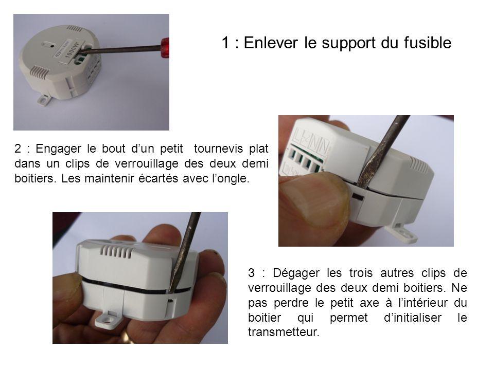 1 : Enlever le support du fusible
