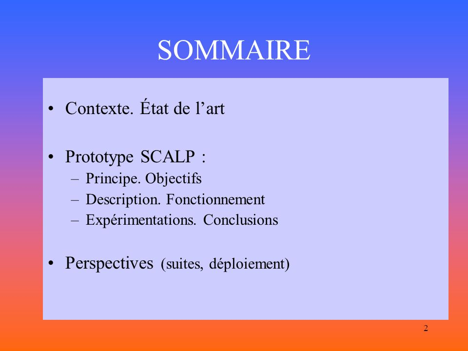 SOMMAIRE Contexte. État de l'art Prototype SCALP :