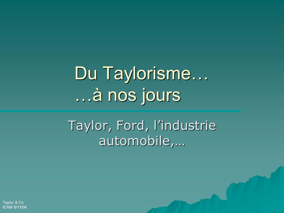 Du Taylorisme… …à nos jours