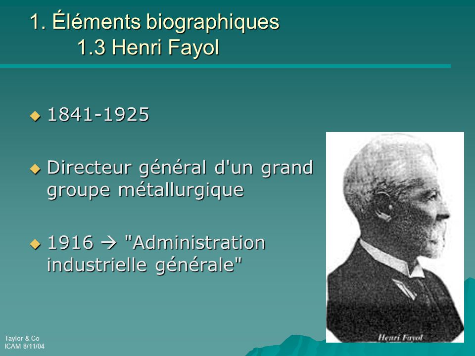 1. Éléments biographiques 1.3 Henri Fayol