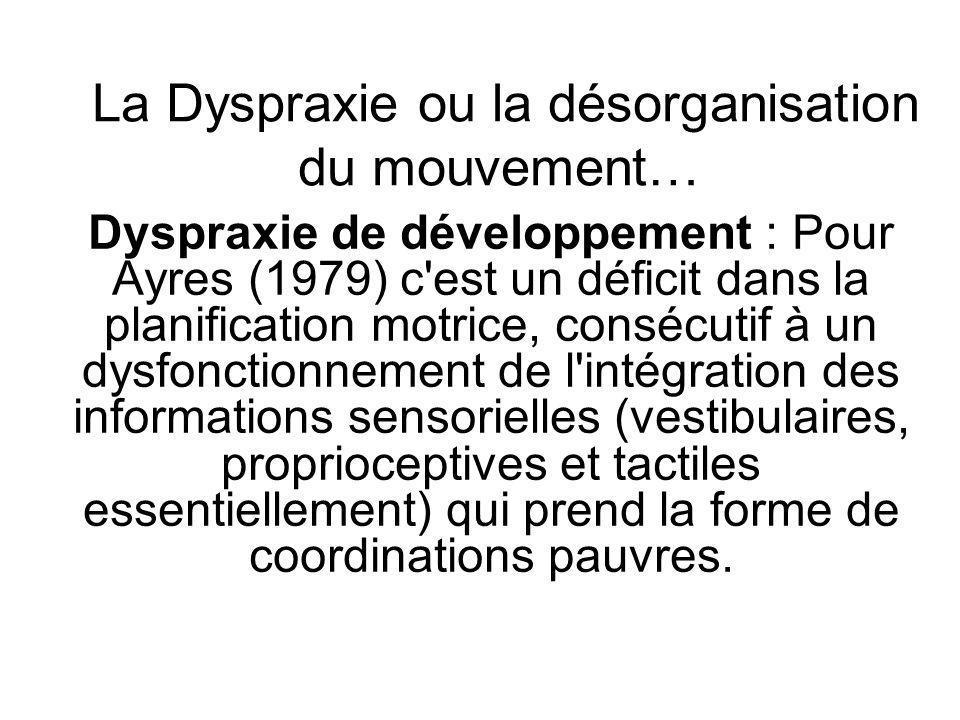 La Dyspraxie ou la désorganisation du mouvement…
