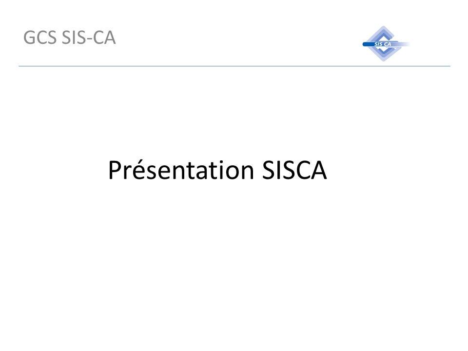 GCS SIS-CA Présentation SISCA