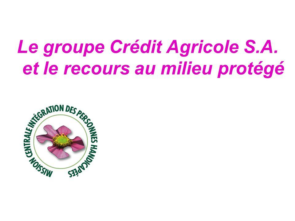 Le groupe Crédit Agricole S.A. et le recours au milieu protégé