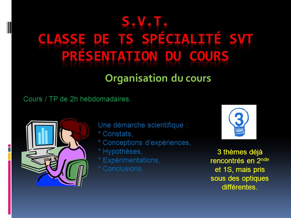S.V.T. Classe de TS Spécialité SVT Présentation du cours