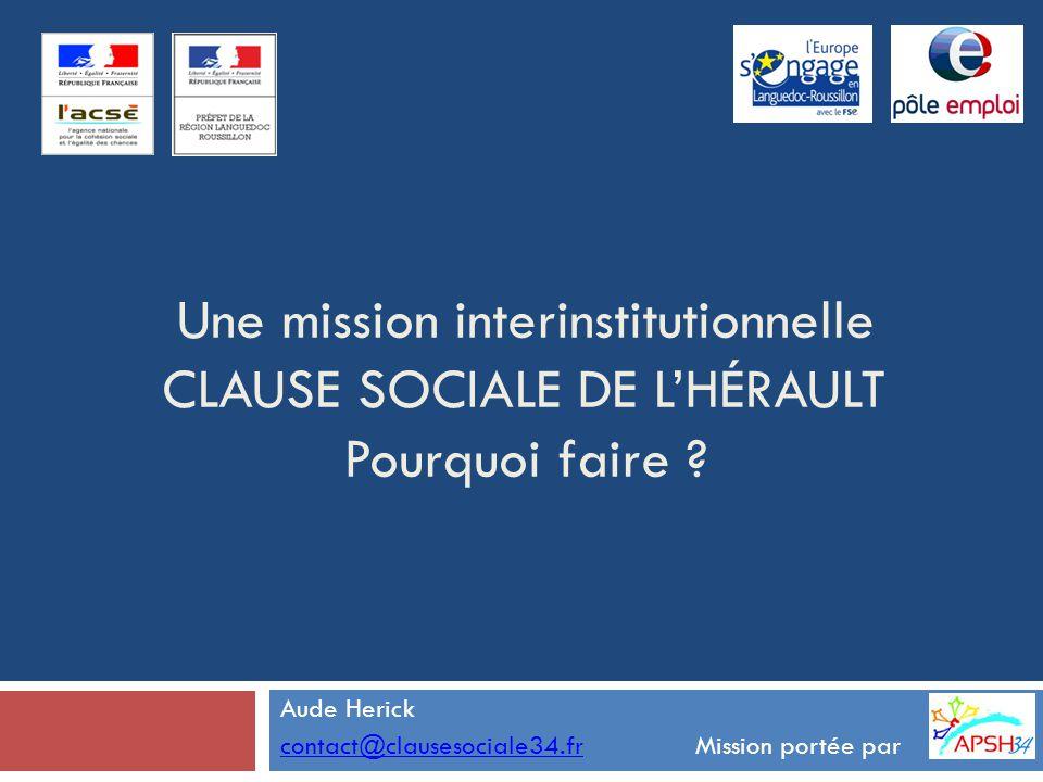 Aude Herick contact@clausesociale34.fr Mission portée par
