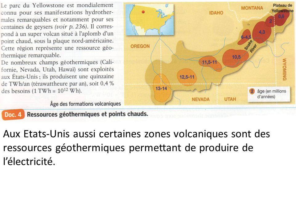 Aux Etats-Unis aussi certaines zones volcaniques sont des ressources géothermiques permettant de produire de l'électricité.