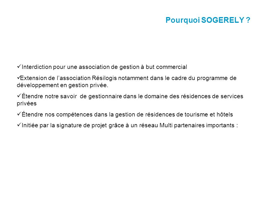 Pourquoi SOGERELY Interdiction pour une association de gestion à but commercial.