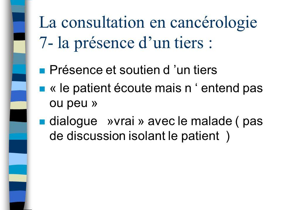 La consultation en cancérologie 7- la présence d'un tiers :