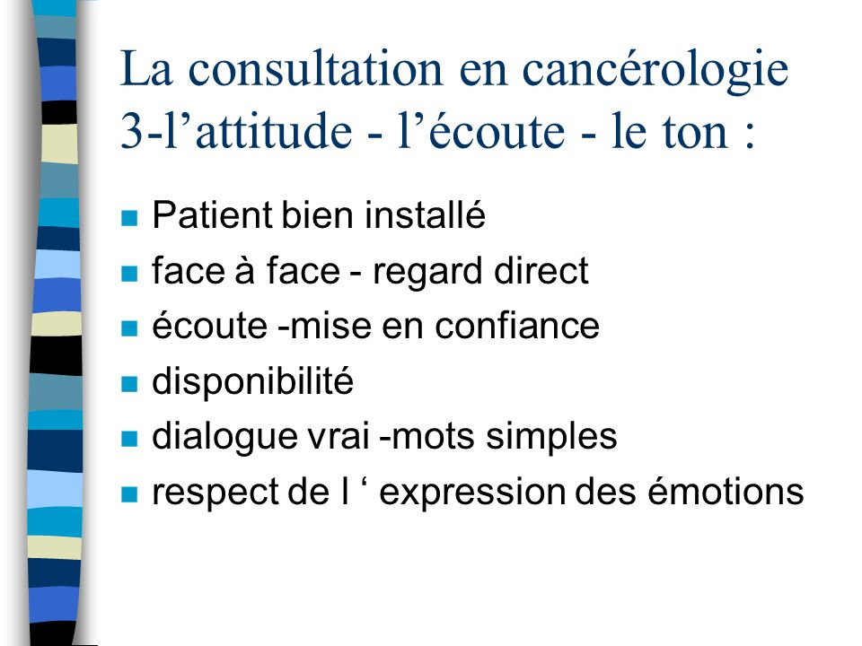 La consultation en cancérologie 3-l'attitude - l'écoute - le ton :
