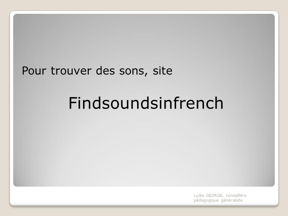 Findsoundsinfrench Pour trouver des sons, site