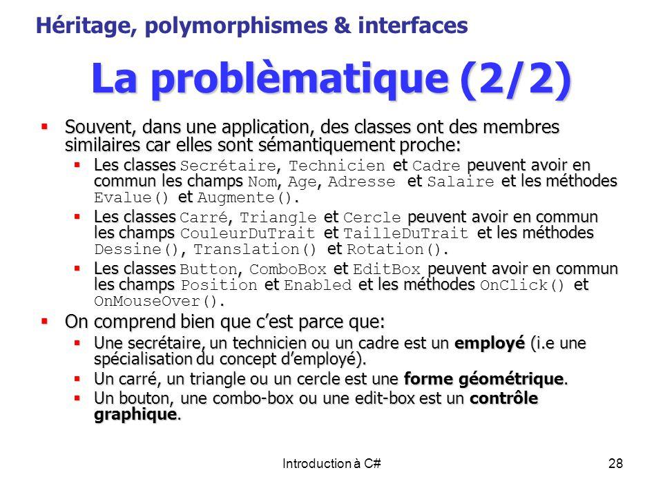 La problèmatique (2/2) Héritage, polymorphismes & interfaces