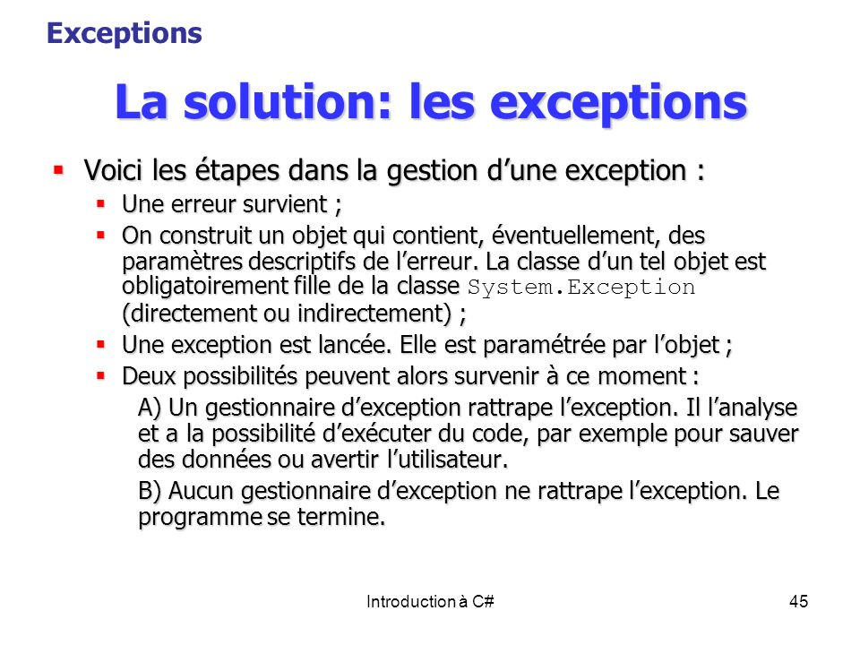 La solution: les exceptions