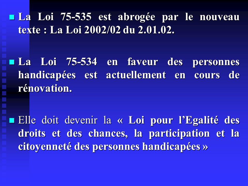 La Loi 75-535 est abrogée par le nouveau texte : La Loi 2002/02 du 2