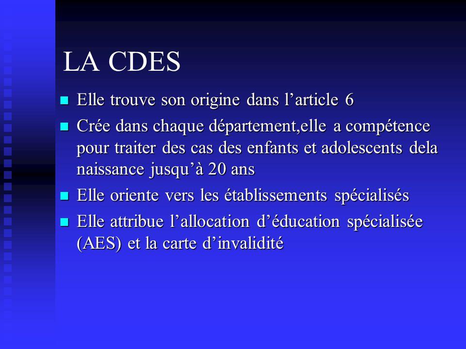 LA CDES Elle trouve son origine dans l'article 6