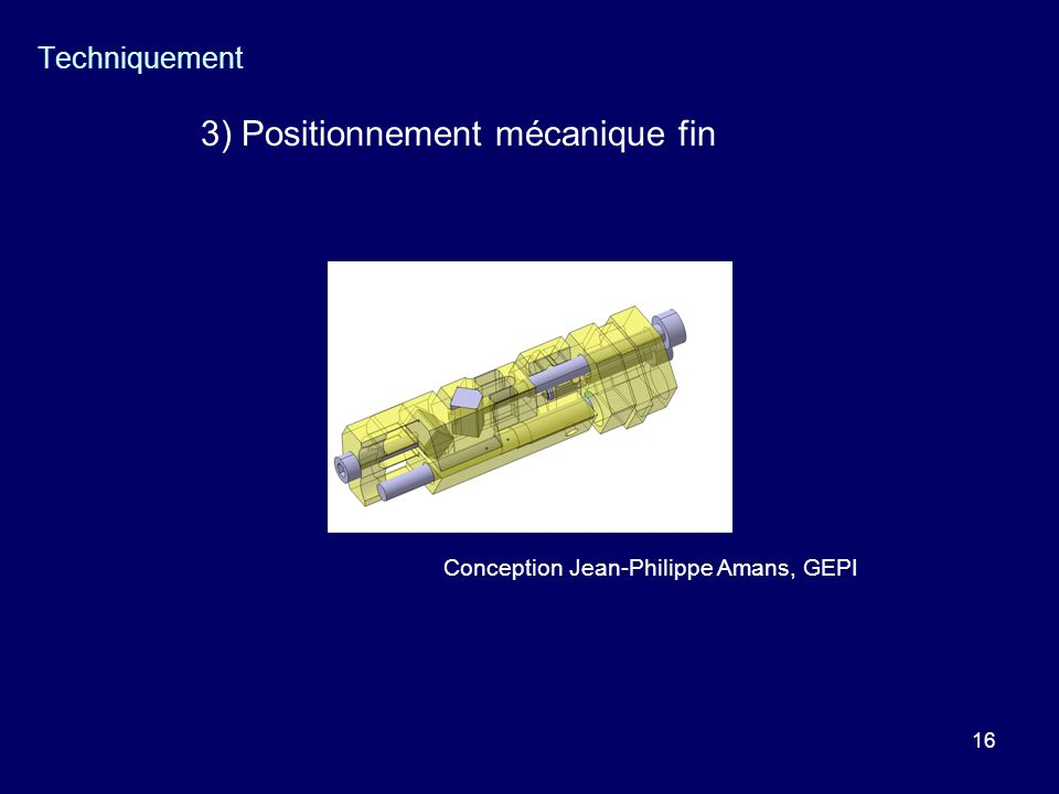 3) Positionnement mécanique fin