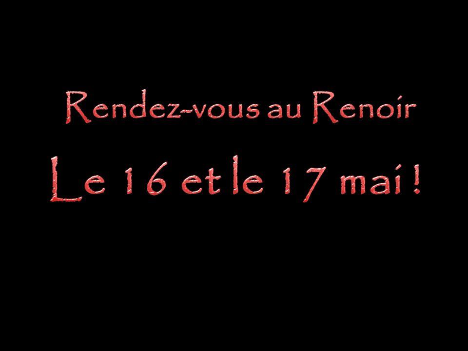 Rendez-vous au Renoir Le 16 et le 17 mai !