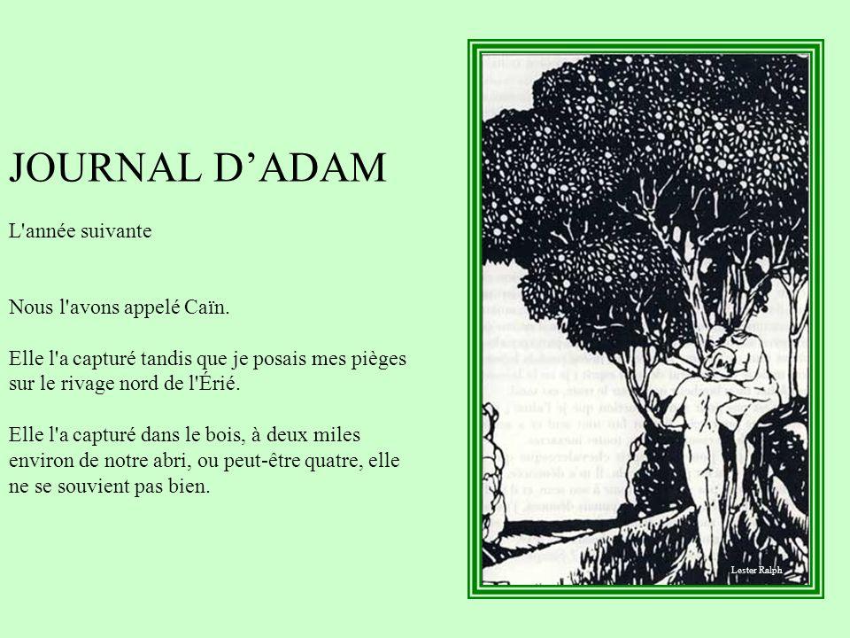 JOURNAL D'ADAM L année suivante Nous l avons appelé Caïn
