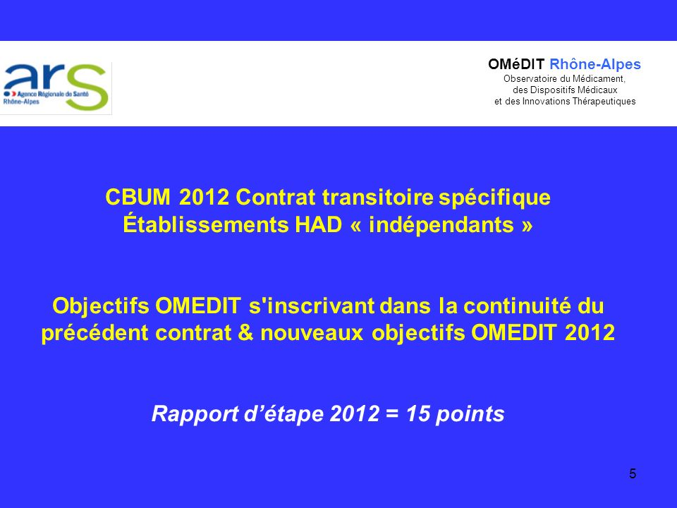 Établissements HAD « indépendants » Rapport d'étape 2012 = 15 points