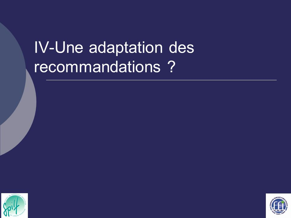 IV-Une adaptation des recommandations