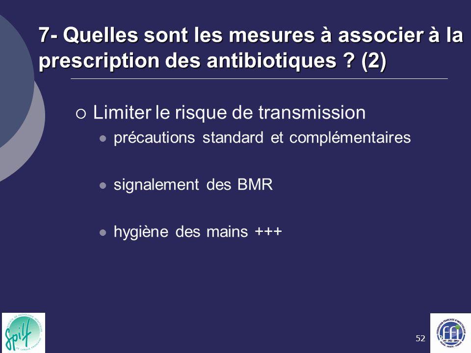 7- Quelles sont les mesures à associer à la prescription des antibiotiques (2)