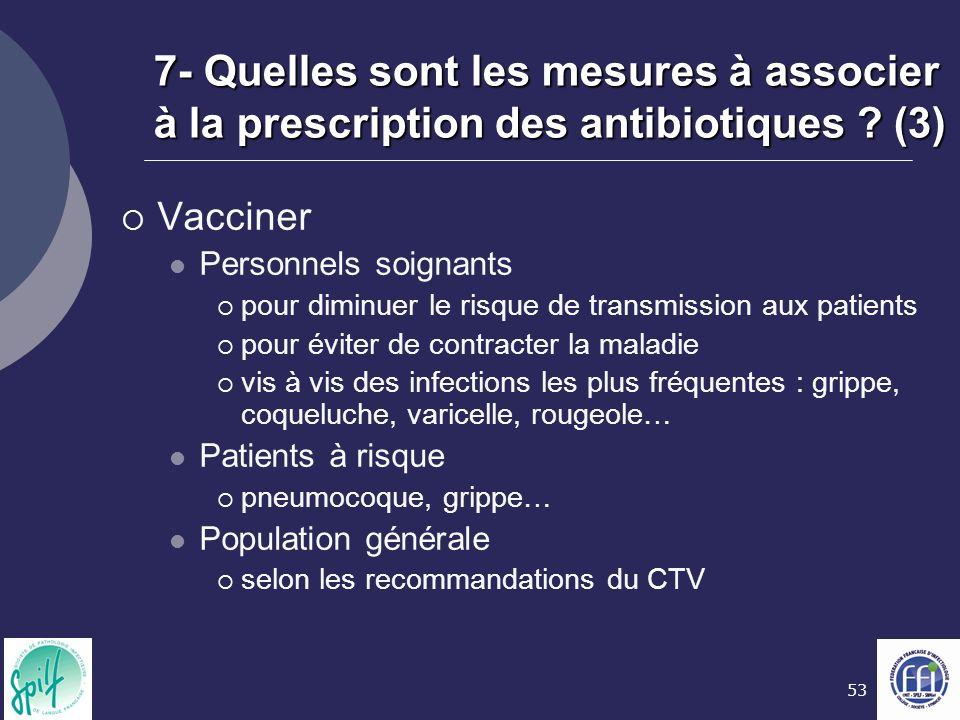 7- Quelles sont les mesures à associer à la prescription des antibiotiques (3)