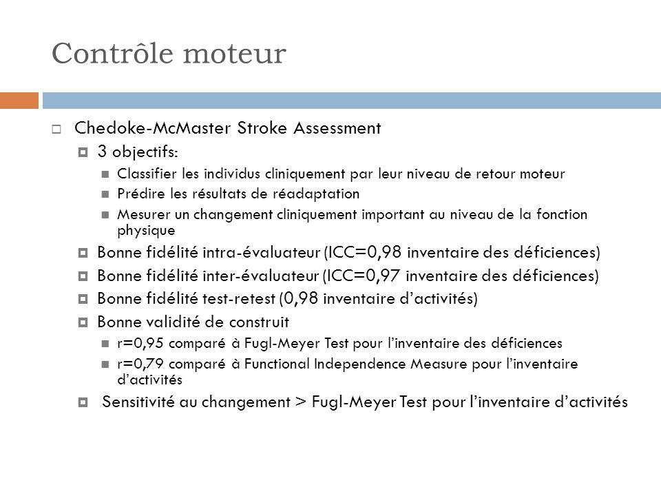 Contrôle moteur Chedoke-McMaster Stroke Assessment 3 objectifs: