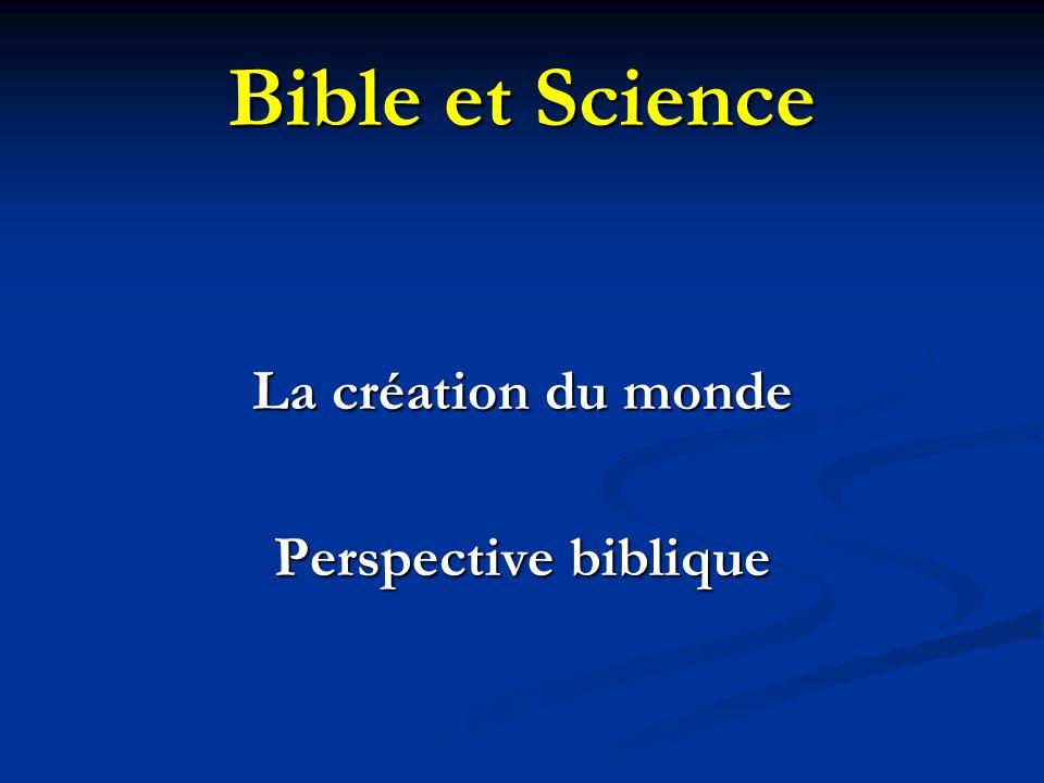 Bible et Science La création du monde Perspective biblique
