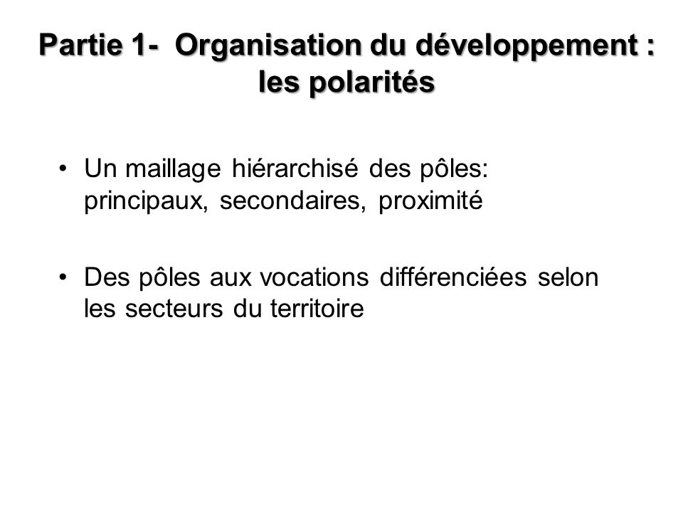 Partie 1- Organisation du développement : les polarités