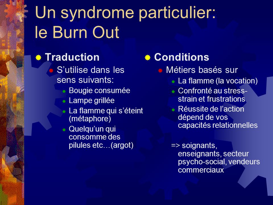 Un syndrome particulier: le Burn Out