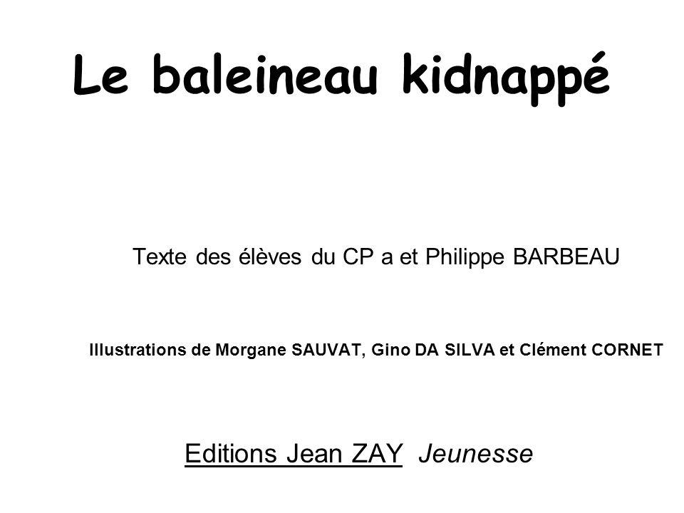 Le baleineau kidnappé Editions Jean ZAY Jeunesse