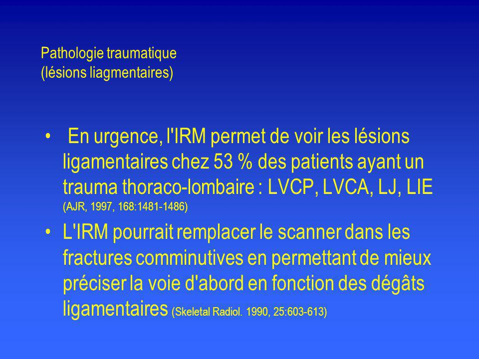 Pathologie traumatique (lésions liagmentaires)