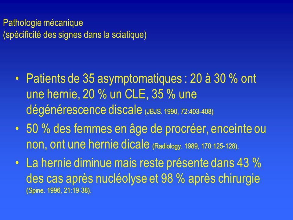 Pathologie mécanique (spécificité des signes dans la sciatique)