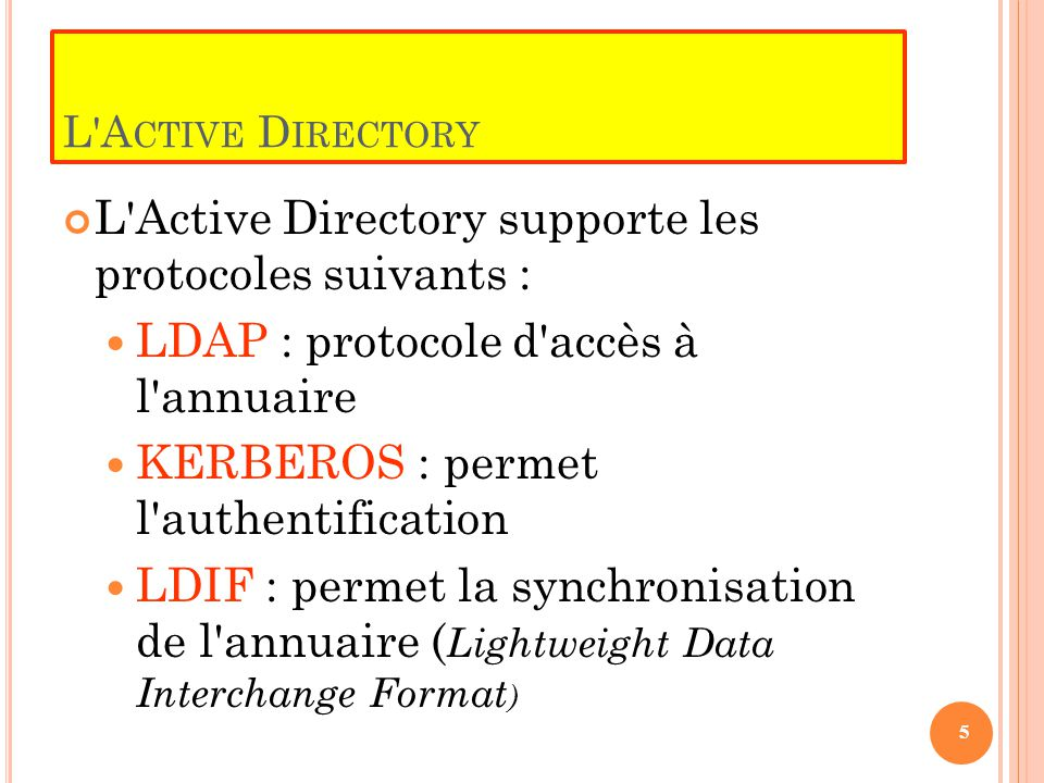 L Active Directory supporte les protocoles suivants :