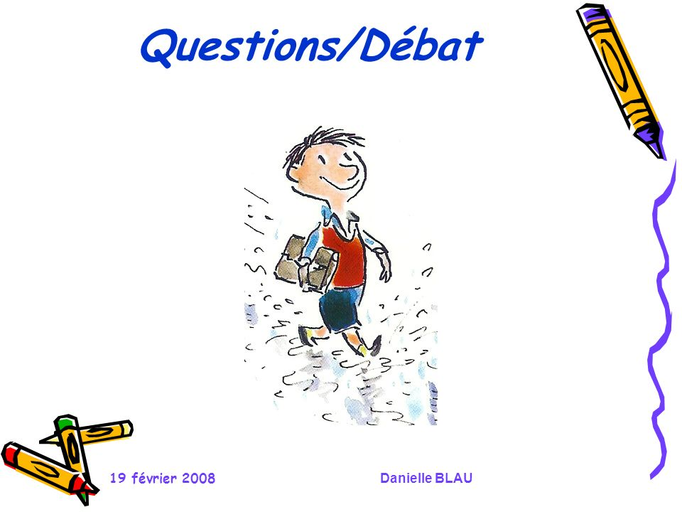 Questions/Débat 19 février 2008 Danielle BLAU
