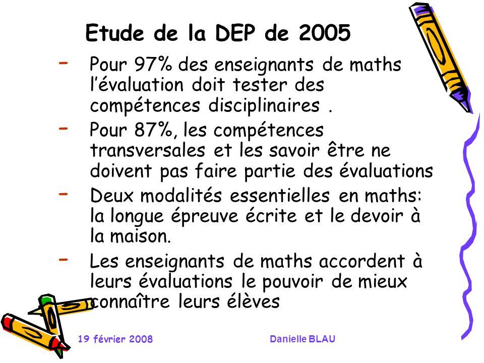 Etude de la DEP de 2005 Pour 97% des enseignants de maths l'évaluation doit tester des compétences disciplinaires .