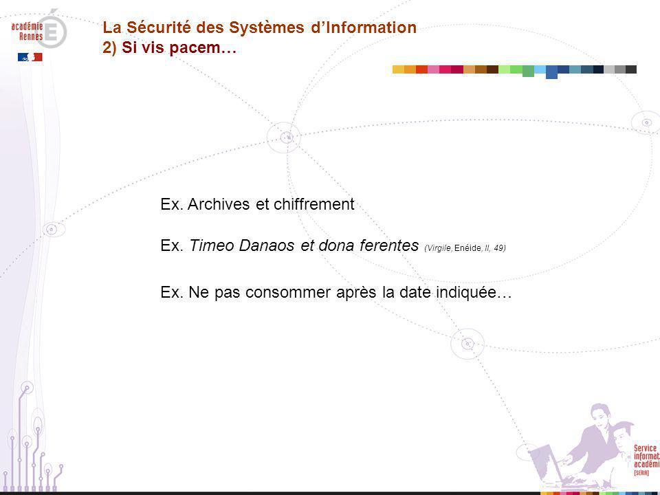 La Sécurité des Systèmes d'Information 2) Si vis pacem…