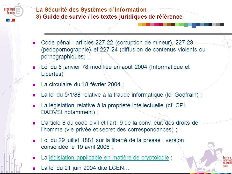 La Sécurité des Systèmes d'Information 3) Guide de survie / les textes juridiques de référence