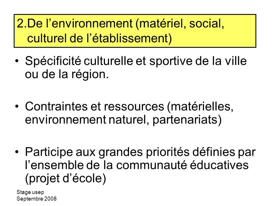De l'environnement (matériel, social, culturel de l'établissement)